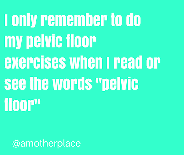 pelvic floor quote http://www.afatherplace.com/